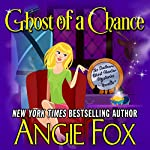 Ghost of a Chance | Angie Fox
