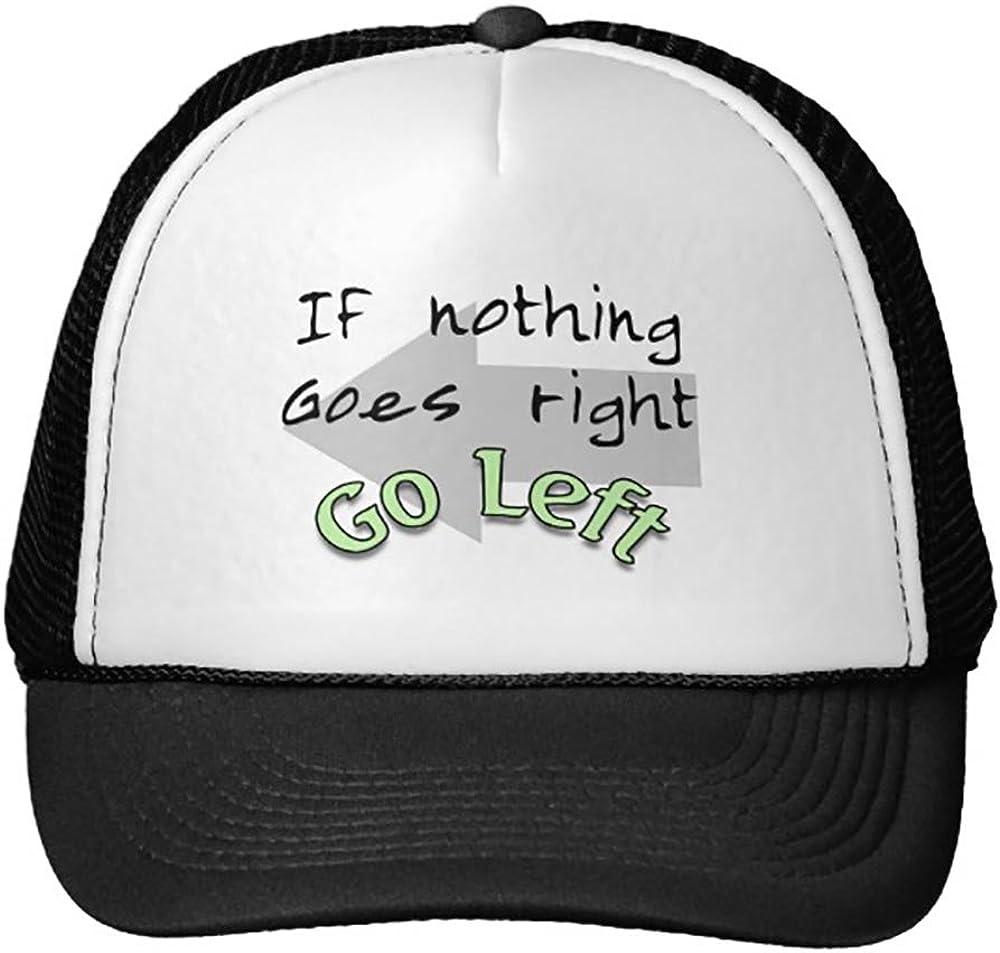Go Left Trucker Hat Baseball Mesh Caps Black Funny If Nothing Goes Right