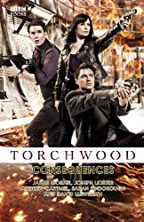 Torchwood: Consequences (Torchwood Series Book 15)
