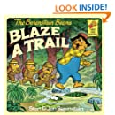 The Berenstain Bears Blaze a Trail (First Time Books(R))