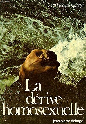 La dérive homosexuelle (French Edition)