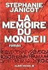 La mémoire du monde II par Janicot