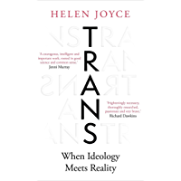 Trans: When Ideology Meets Reality (English Edition)