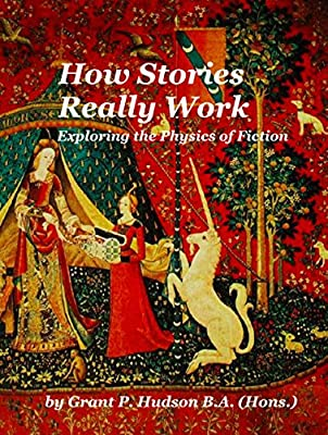 How Stories Really Work: Exploring the Physics of Fiction