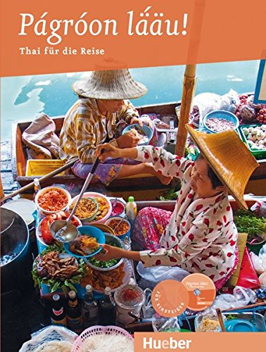 Pagroon lääu!: Thai für die Reise / Buch mit Audio-CD