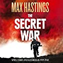 The Secret War: Spies, Codes and Guerrillas 1939-1945 Hörbuch von Max Hastings Gesprochen von: Steven Crossley
