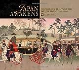 Japan Awakens: Woodblock Prints of the Meiji Period 1868-1912