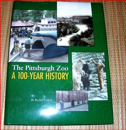 The Pittsburgh Zoo: A 100-Year History