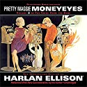 The Voice from the Edge, Volume 3: Pretty Maggie Moneyeyes Audiobook by Harlan Ellison Narrated by Harlan Ellison