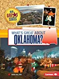 What s Great about Oklahoma? (Our Great States)