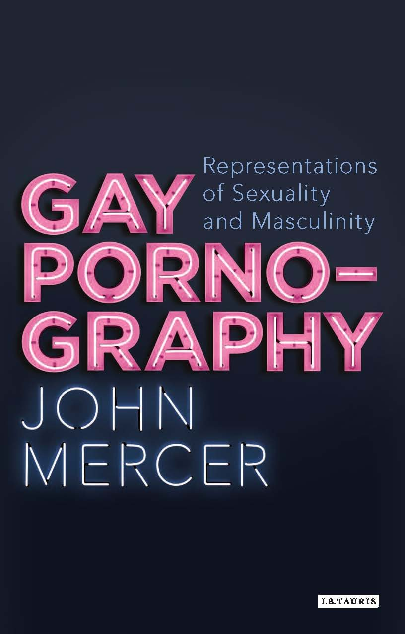 Gay Pornography: Representations of Sexuality and Masculinity ...