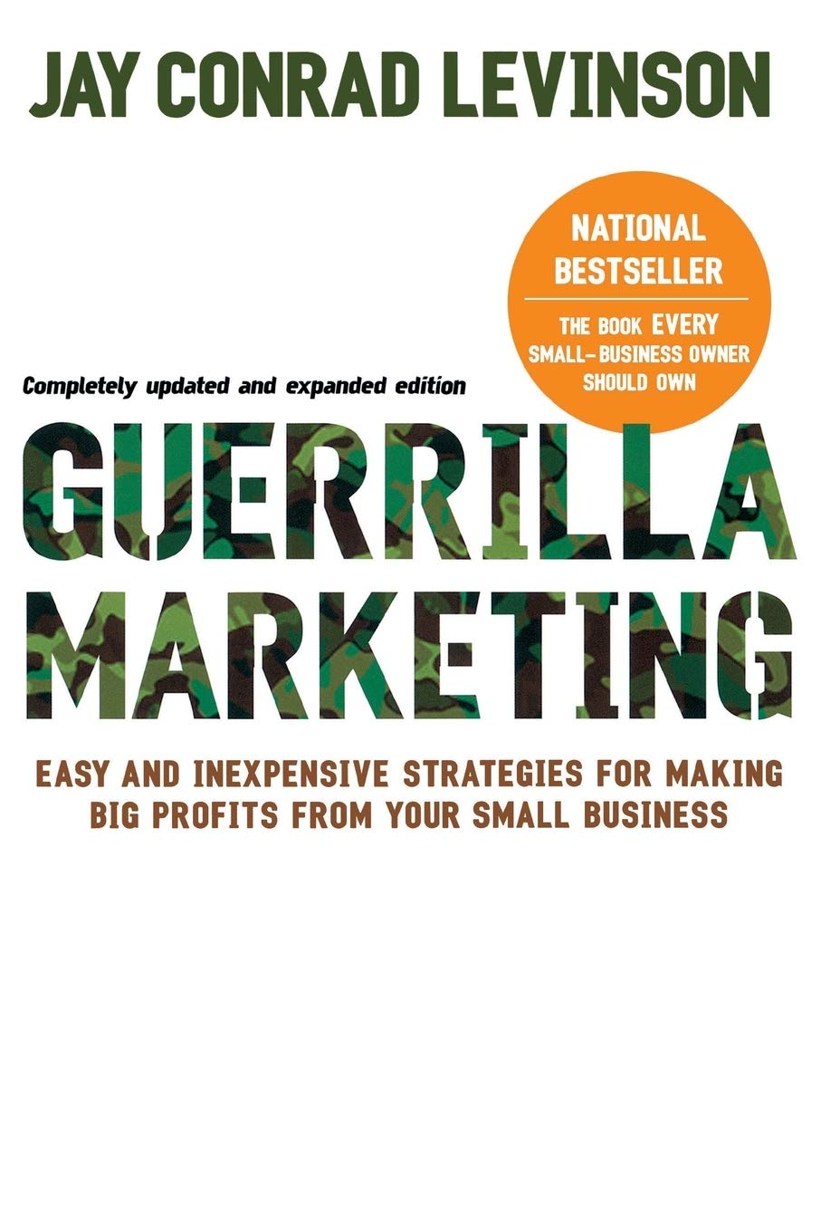 Guerrilla Marketing 4th Edition  Easy And Inexpensive Strategies For Making Big Profits From Your SmallBusiness