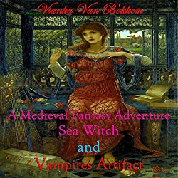 A Medieval Fantasy Adventure, Sea Witch and Vampire's Artifact