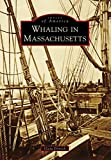 img - for Whaling in Massachusetts (Images of America) book / textbook / text book