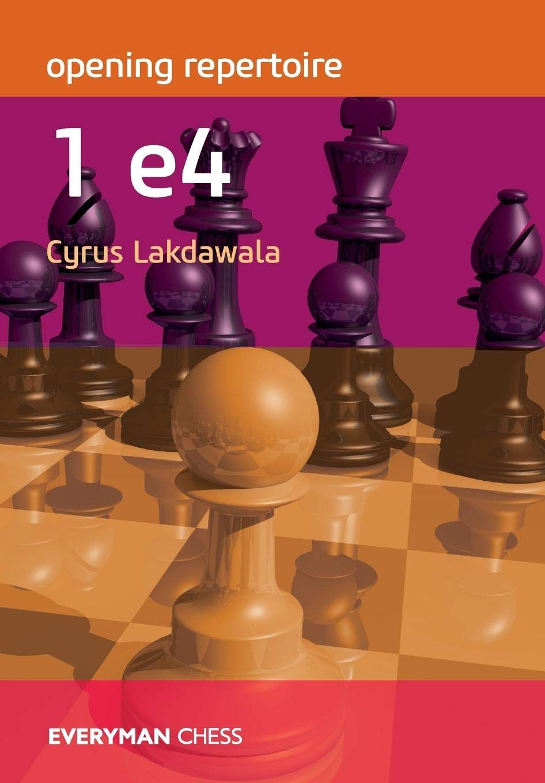 Opening Repertoire 1 E4 Everyman Chess Lakdawala Cyrus 9781781944752 Amazon Com Books