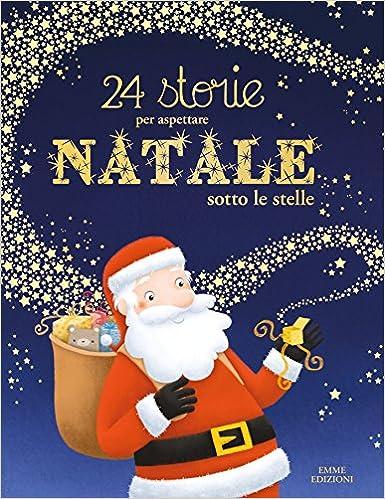3ad3489688104f Amazon.it: 24 storie per aspettare Natale sotto le stelle. Ediz. a colori -  Olivier Dupin, E. Lescoat, V. Martins-B, M. Sala - Libri