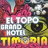 El Topo Grand Hotel by Timoria (2001-02-16)