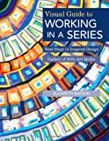 Visual Guide to Working in a Series: Next Steps in Inspired Design  • Gallery of 200+ Art Quilts