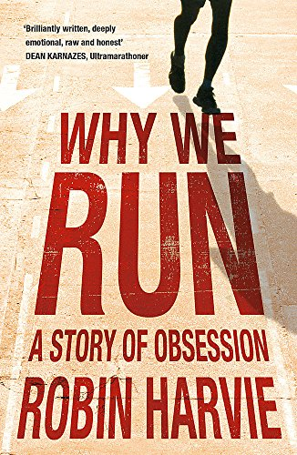 Why We Run: A Story of Obsession por Robin Harvie