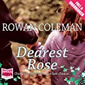 Dearest Rose Audiobook by Rowan Coleman Narrated by Anne Dover