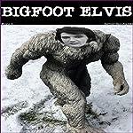 Bigfoot Elvis | Jeffrey Jeschke