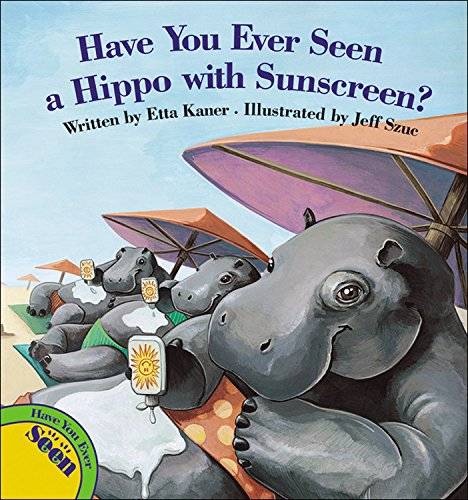 Download Have You Ever Seen a Hippo with Sunscreen? pdf epub