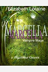 Marcella, vampire mage (Royal Blood Chronicles) Kindle Edition
