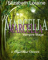 Marcella, vampire mage (Royal Blood Chronicles)