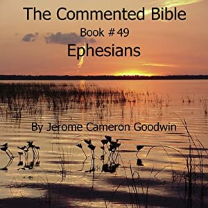 The Commented Bible: Book 49 - Ephesians Audiobook