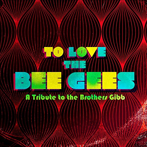 Stayin' Alive (Stayin Alive A Tribute To The Bee Gees)
