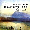 The Unknown Masterpiece Audiobook by Honoré de Balzac Narrated by Katie Haigh