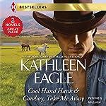 Cool Hand Hank & Cowboy, Take Me Away | Kathleen Eagle