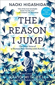 Paperback The Reason I Jump : The Inner Voice of a Thirteen-Year-Old Boy with Autism Book