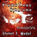 The Prometheus Syndrome | Steven E. Wedel
