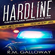 Hardline: Gavin Holder Series, Book 1 | R.M. Galloway