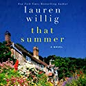 That Summer Audiobook by Lauren Willig Narrated by Nicola Barber