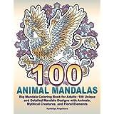 100 ANIMAL MANDALAS: Big Mandala Coloring Book for Adults: 100 Unique and Detail