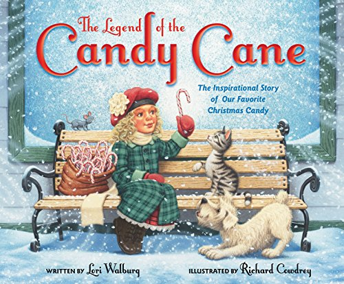 The Legend of the Candy Cane, Newly Illustrated Edition: The Inspirational Story of Our Favorite Christmas Candy