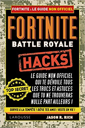 fortnite battle royale hacks guide non officiel du joueur amazon co uk jason rich anais maniaval 9782035961457 books - fortnite clac ami ps4