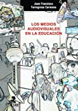 Los medios audiovisuales en la educación (Spanish Edition)