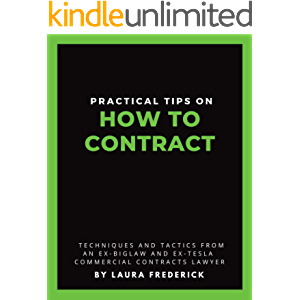Practical Tips on How to Contract: Techniques and Tactics from an Ex-BigLaw and Ex-Tesla Commercial Contracts Lawyer