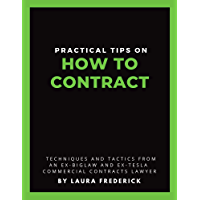 Practical Tips on How to Contract: Techniques and Tactics from an Ex-BigLaw and Ex-Tesla Commercial Contracts Lawyer…