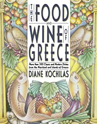 The Food and Wine of Greece: More Than 300 Classic and Modern Dishes from the Mainland and Islands