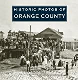 img - for Historic Photos of Orange County book / textbook / text book