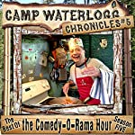 The Camp Waterlogg Chronicles 5: The Best of the Comedy-O-Rama Hour | Joe Bevilacqua,Lorie Kellogg,Pedro Pablo Sacristan