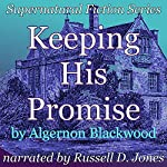 Keeping His Promise: Supernatural Fiction Series | Algernon Blackwood