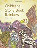 Childrens Story Book Rainbow, Nicole Starks, 1466971894