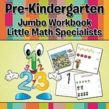 Pre-Kindergarten Jumbo Workbook: Little Math Specialists