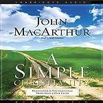 Simple Christianity | John MacArthur