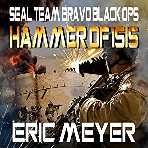 SEAL Team Bravo: Black Ops - Hammer of ISIS Audiobook